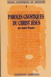 Paroles gnostiques du Christ-Jésus