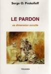 LE PARDON, sa dimension occulte